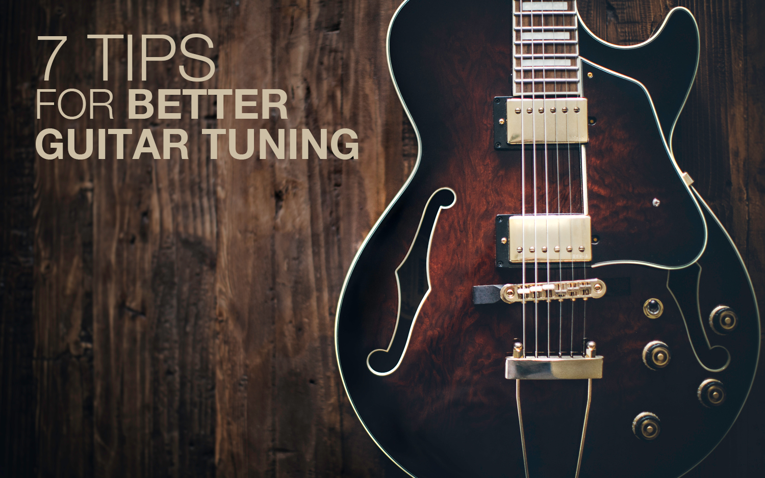 7 Tips for Better Guitar Tuning
