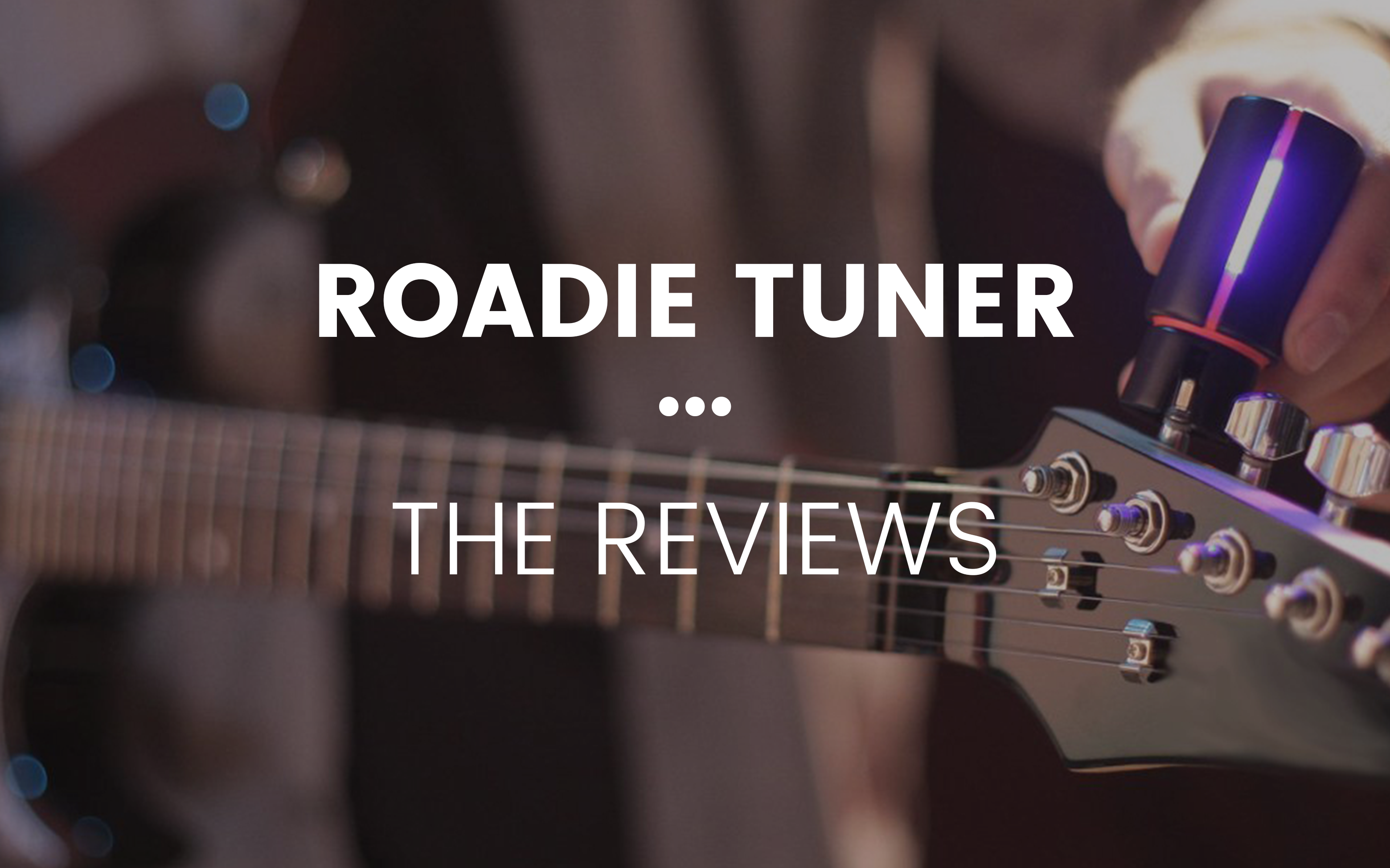 Roadie Tuner – The Reviews