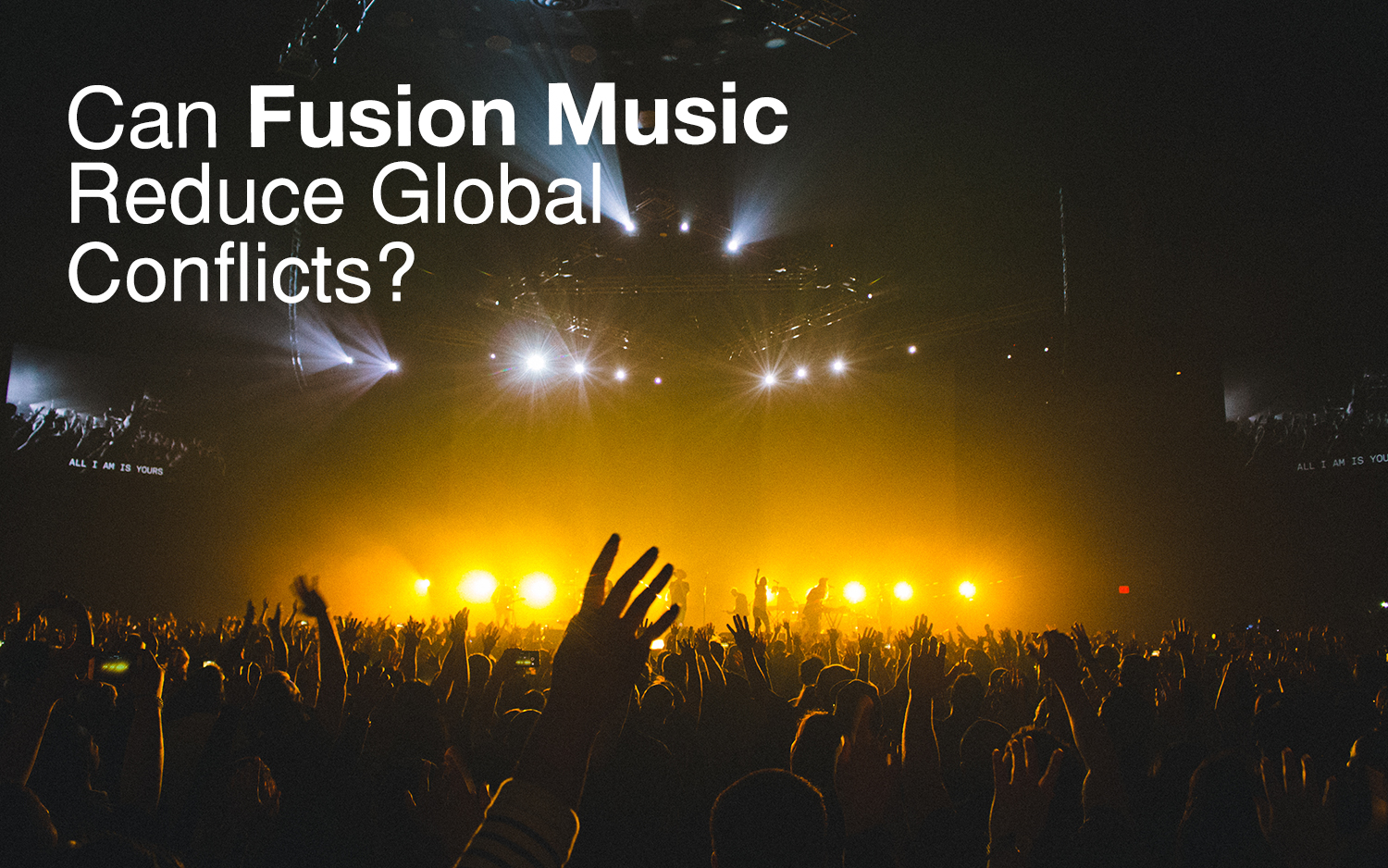 Can Fusion Music Reduce  Global Conflicts?