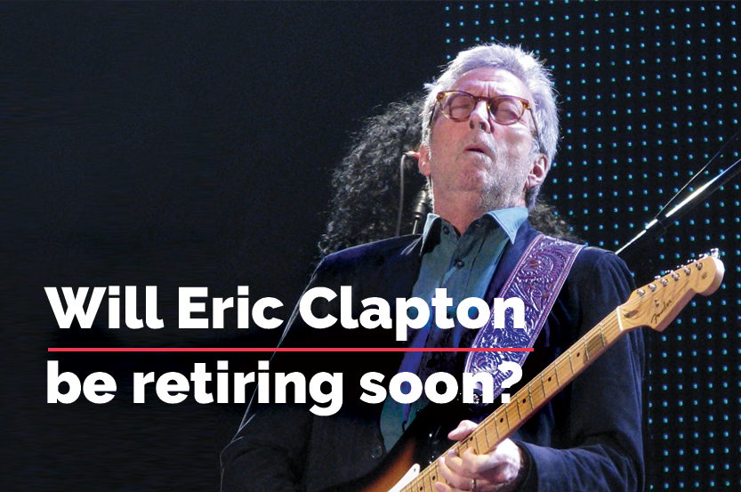 Is Eric Clapton Retiring For Good?